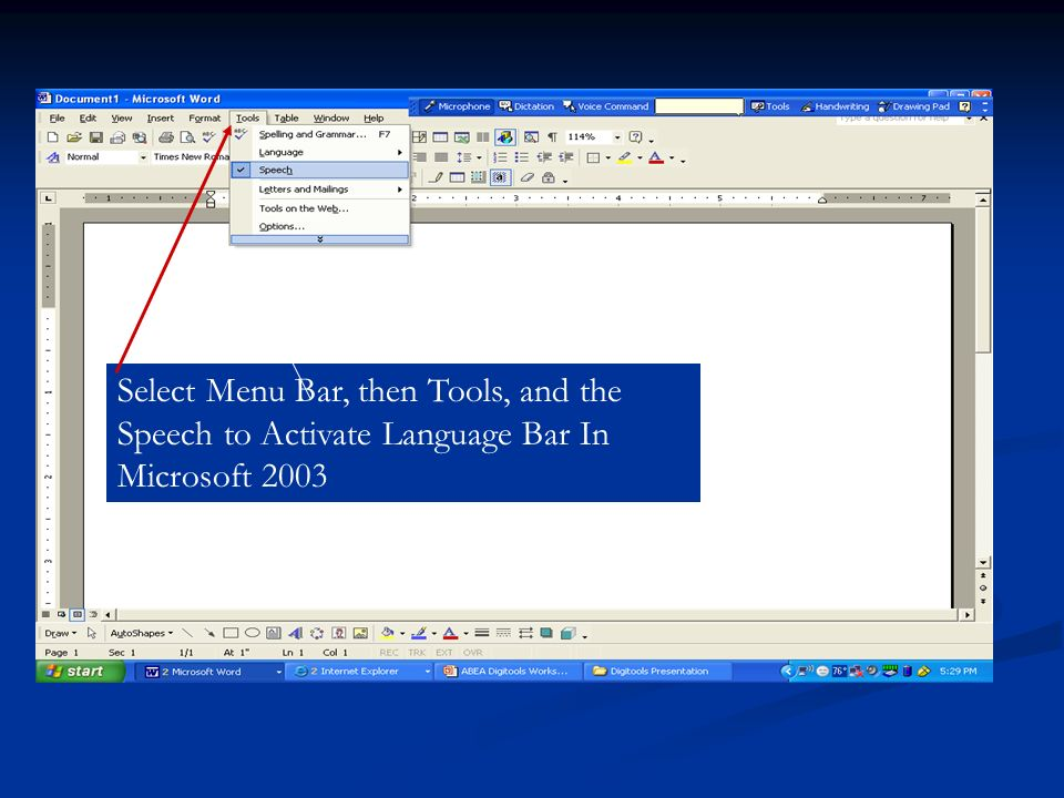 Select Menu Bar, then Tools, and the Speech to Activate Language Bar In Microsoft 2003