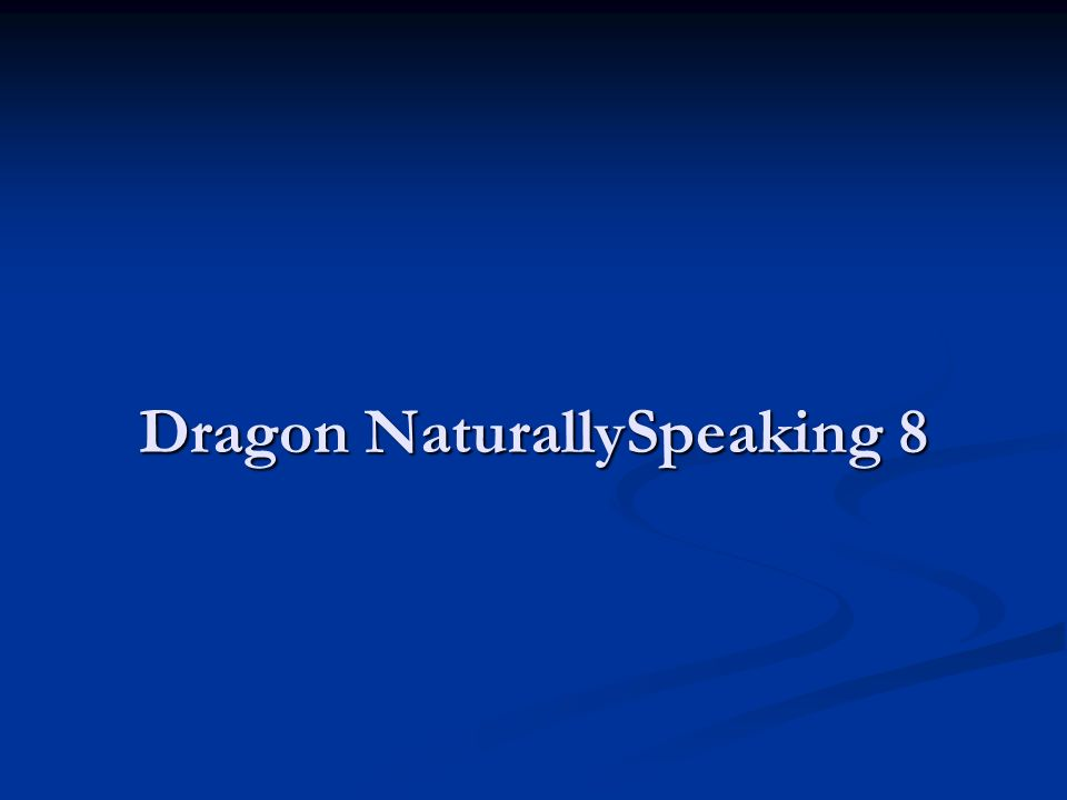 Dragon NaturallySpeaking 8