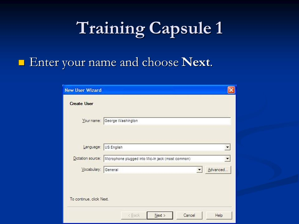 Training Capsule 1 Enter your name and choose Next. Enter your name and choose Next.