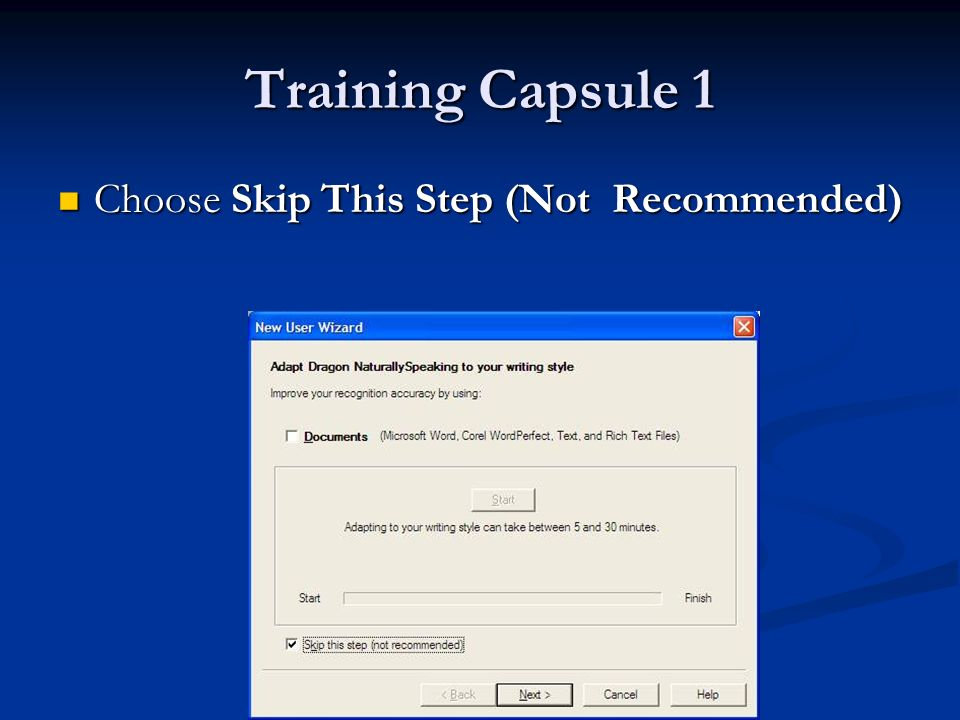 Training Capsule 1 Choose Skip This Step (Not Recommended) Choose Skip This Step (Not Recommended)