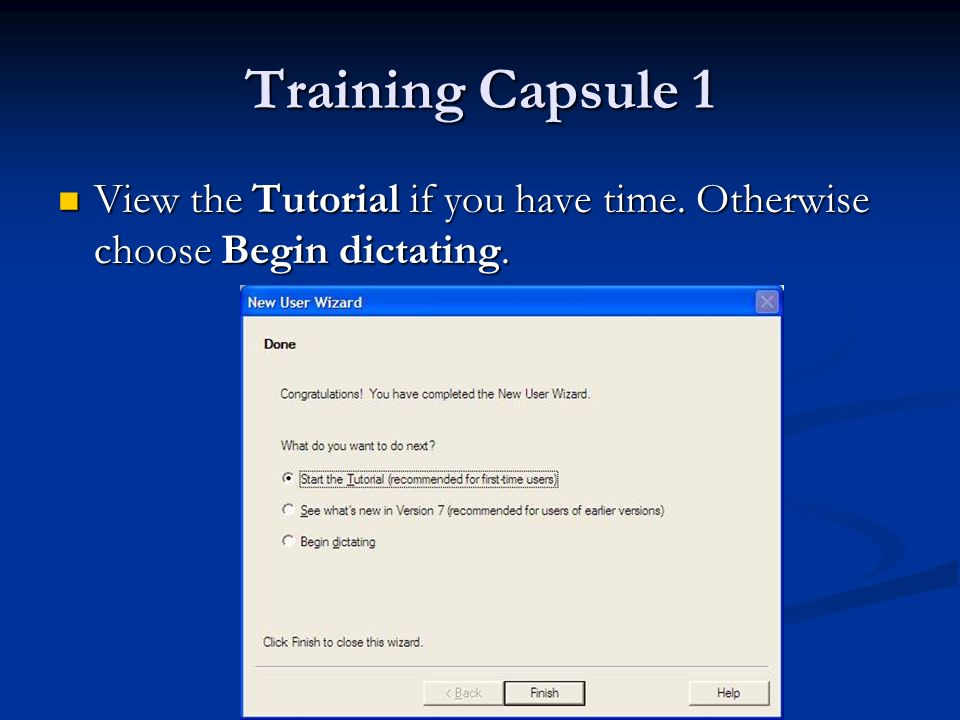 Training Capsule 1 View the Tutorial if you have time.