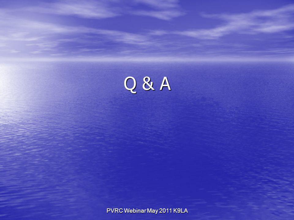 PVRC Webinar May 2011 K9LA Q & A