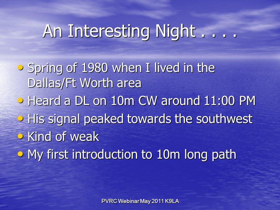 PVRC Webinar May 2011 K9LA An Interesting Night....