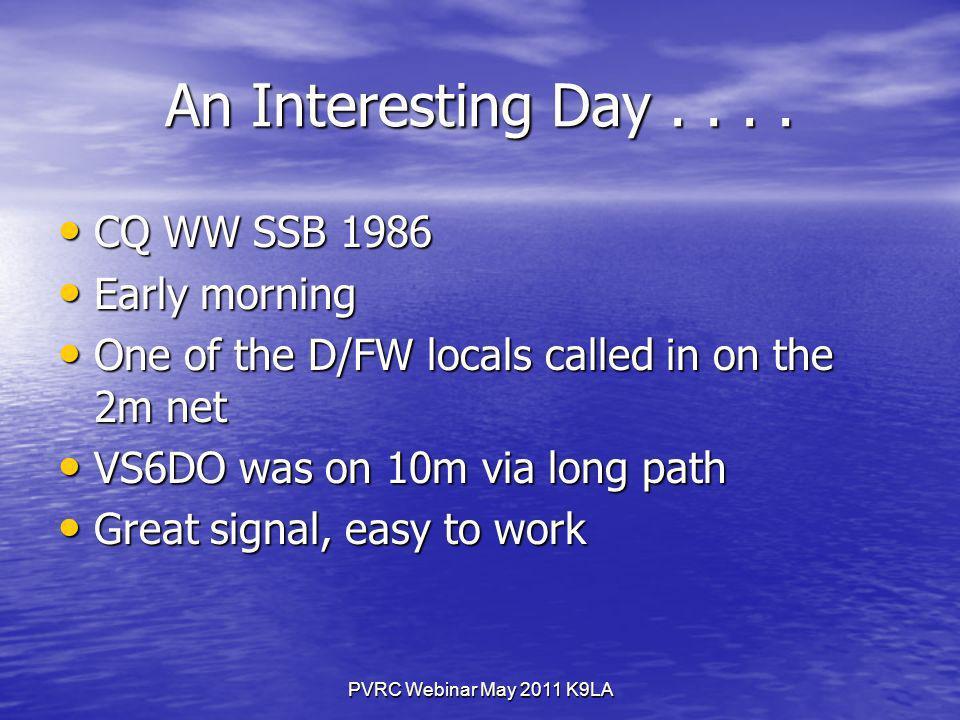 PVRC Webinar May 2011 K9LA An Interesting Day....