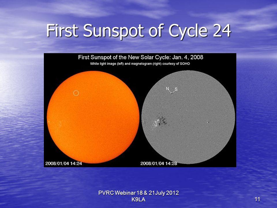 PVRC Webinar 18 & 21July 2012 K9LA First Sunspot of Cycle 24 11