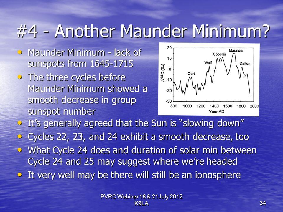 PVRC Webinar 18 & 21July 2012 K9LA #4 - Another Maunder Minimum.
