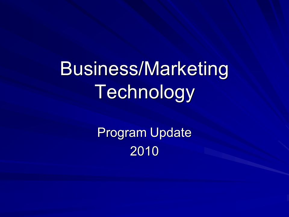 Business/Marketing Technology Program Update 2010
