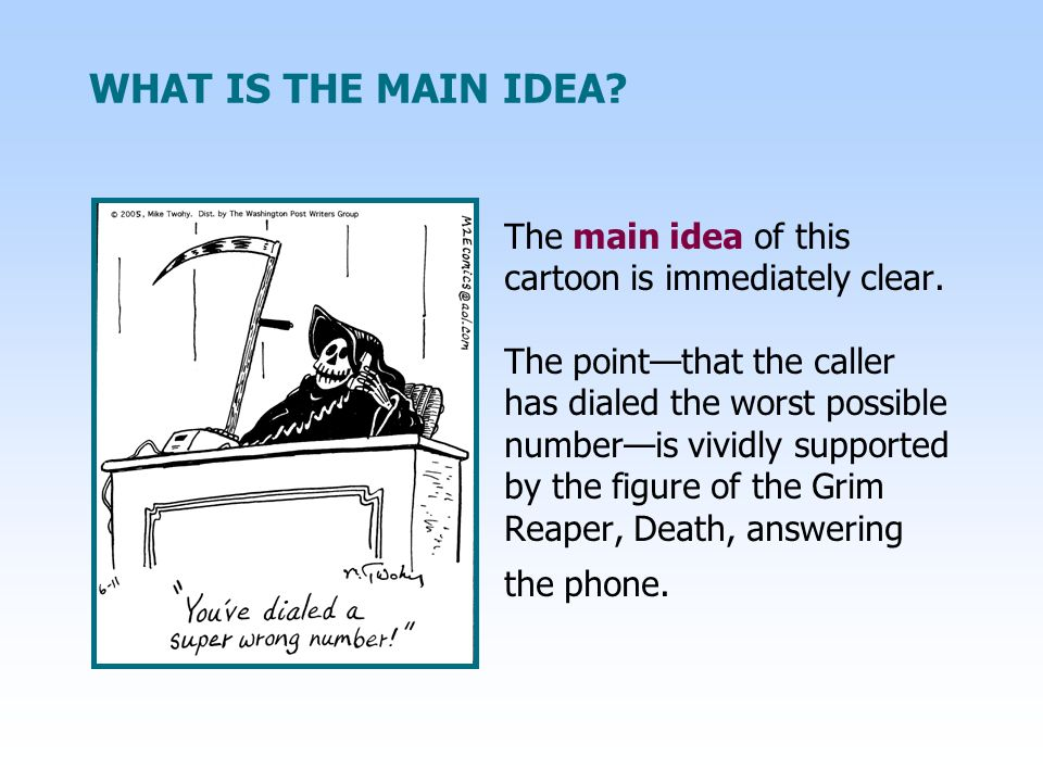 WHAT IS THE MAIN IDEA.