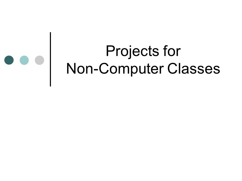 Projects for Non-Computer Classes