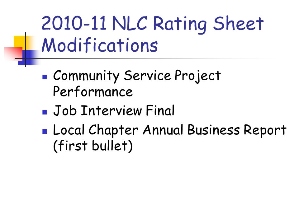 2010-11 NLC Rating Sheet Modifications Community Service Project Performance Job Interview Final Local Chapter Annual Business Report (first bullet)