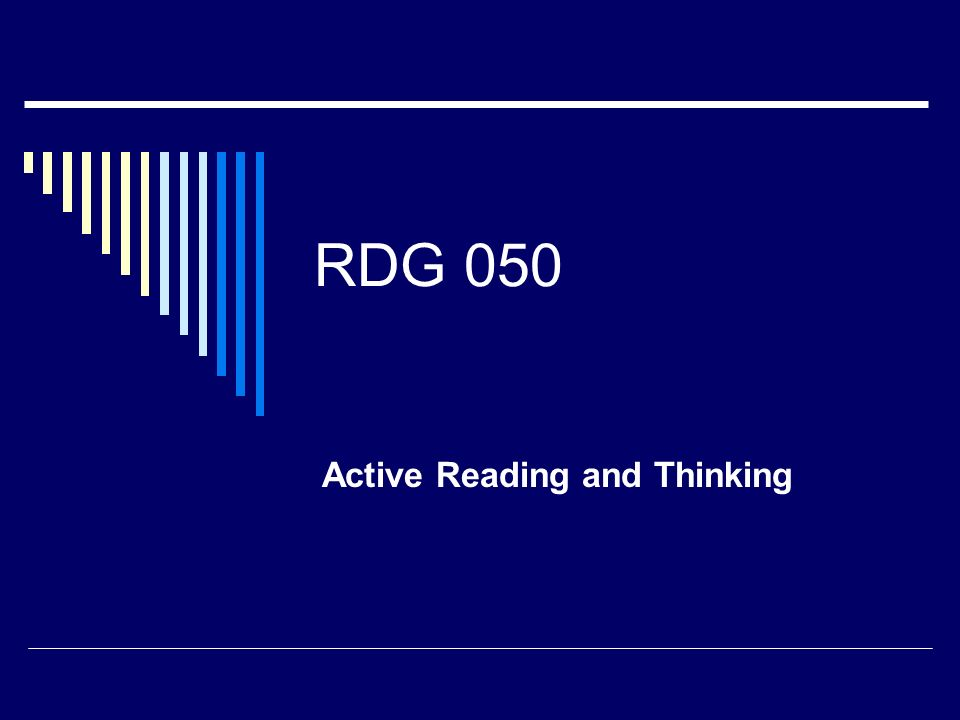 RDG 050 Active Reading and Thinking