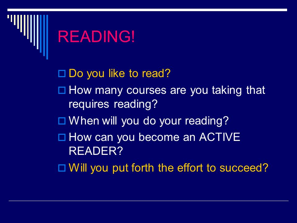 READING. Do you like to read. How many courses are you taking that requires reading.