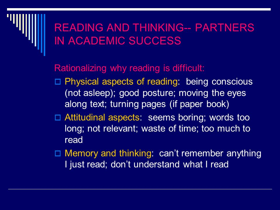 READING AND THINKING-- PARTNERS IN ACADEMIC SUCCESS PASSIVE READING HENDERS LEARNING How are we passive in reading for homework.