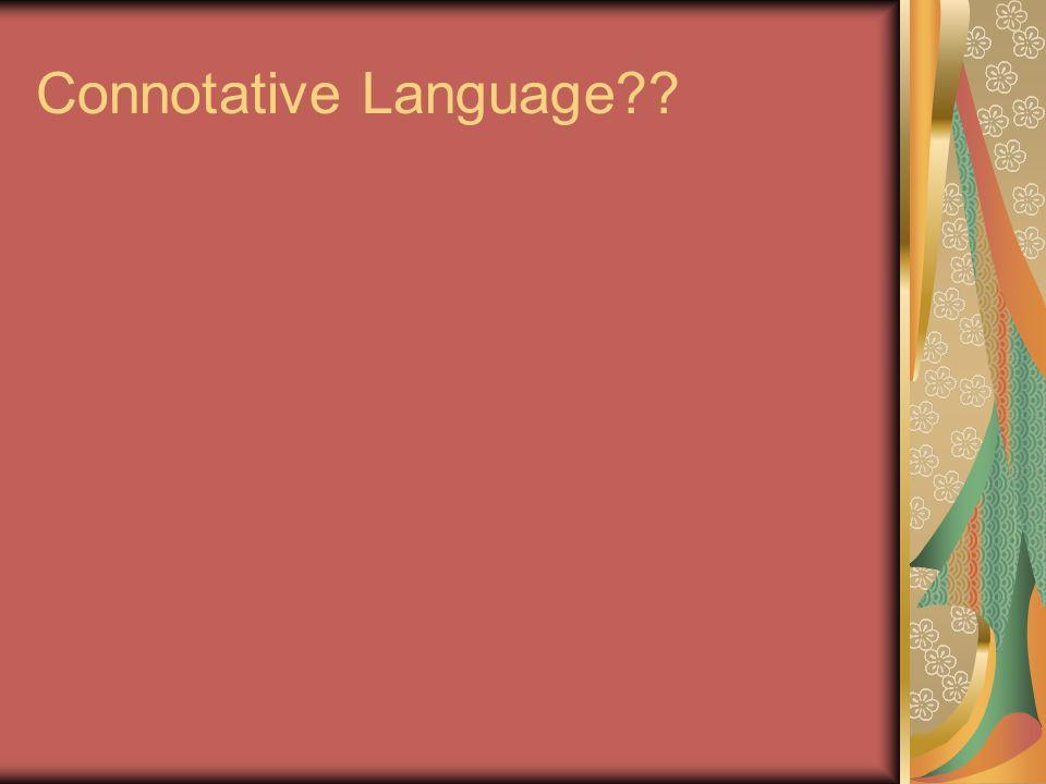 Connotative Language??