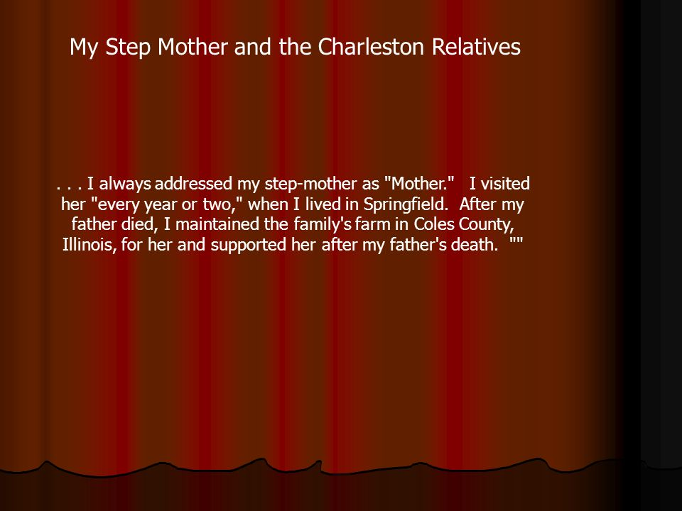 My Step Mother and the Charleston Relatives... I always addressed my step-mother as