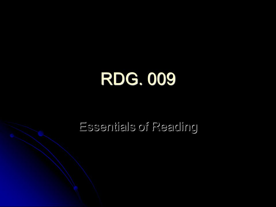 RDG. 009 Essentials of Reading