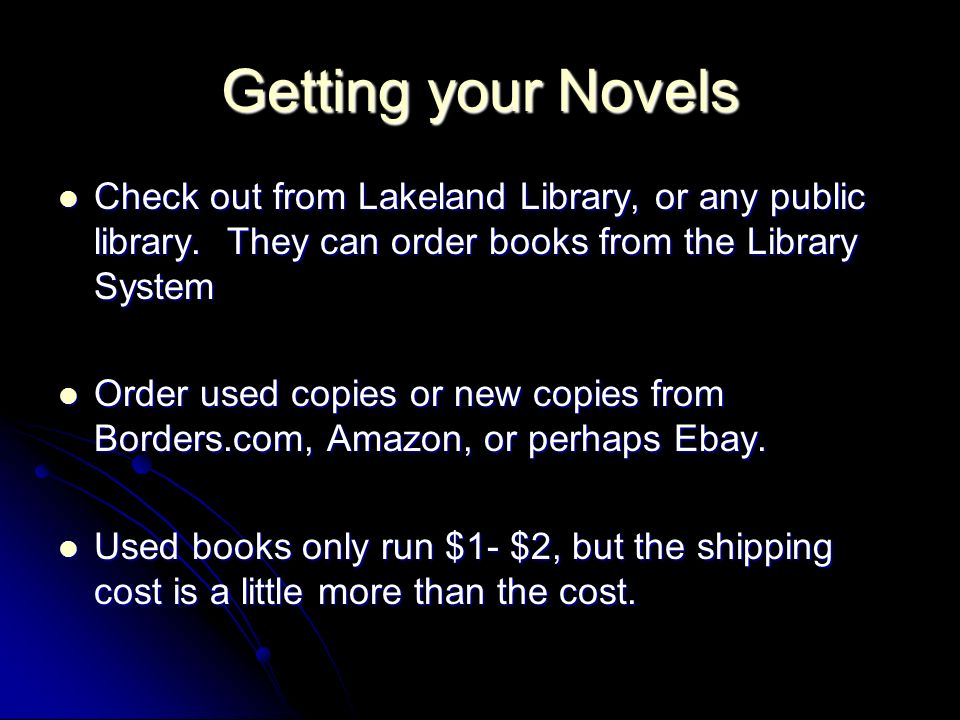 Getting your Novels Check out from Lakeland Library, or any public library.