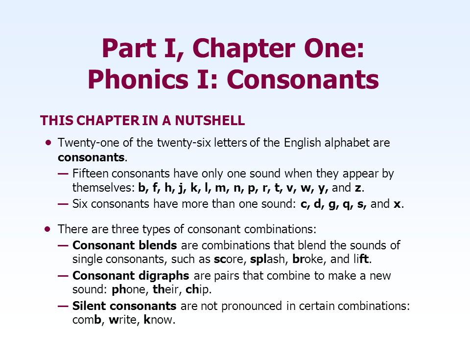TYPES OF CONSONANT COMBINATIONS Silent Consonants In certain letter combinations, one of the consonants is silent.