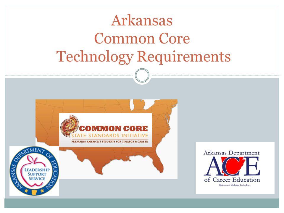 Arkansas Common Core Technology Requirements