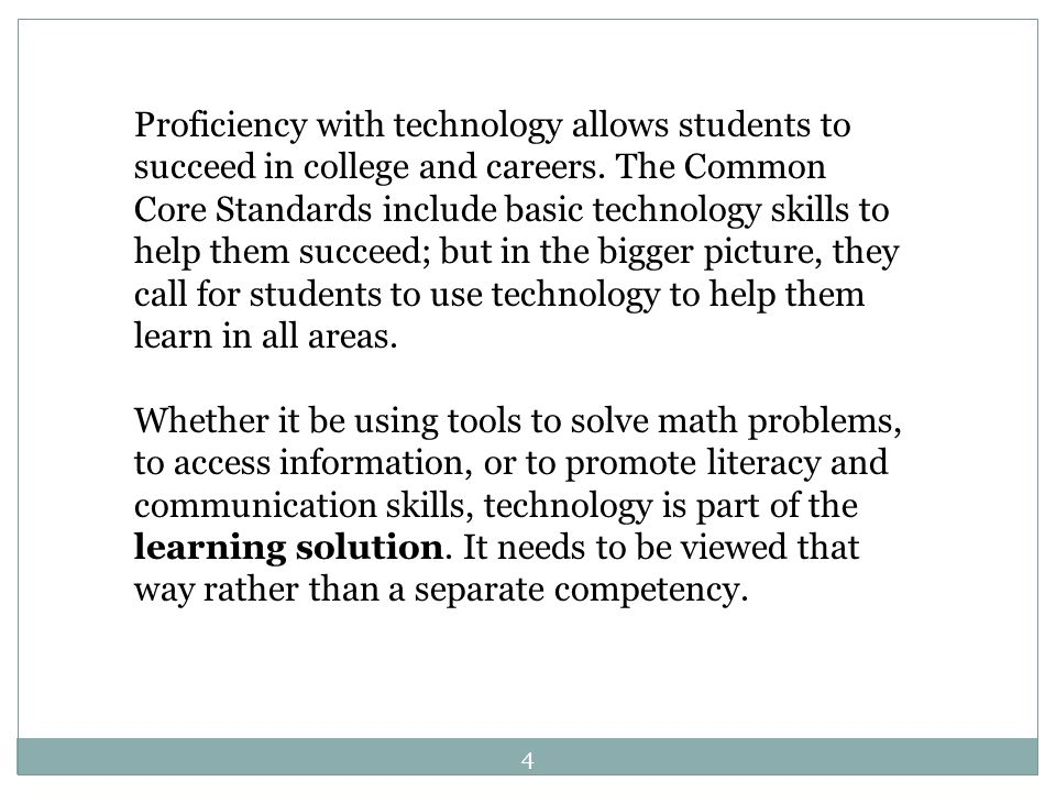 Proficiency with technology allows students to succeed in college and careers.