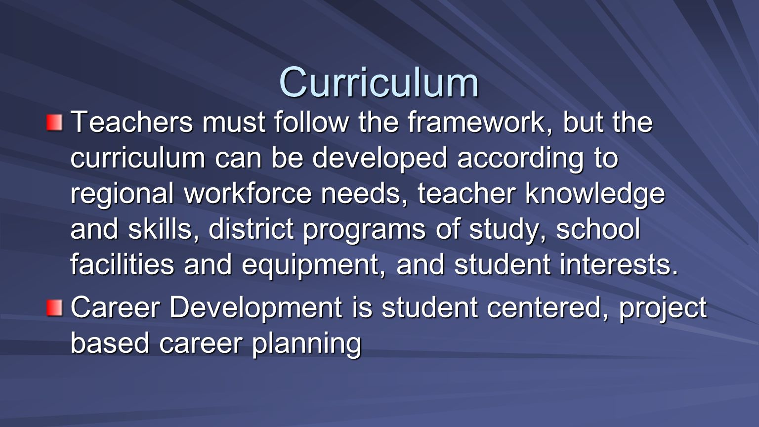 Teachers must follow the framework, but the curriculum can be developed according to regional workforce needs, teacher knowledge and skills, district