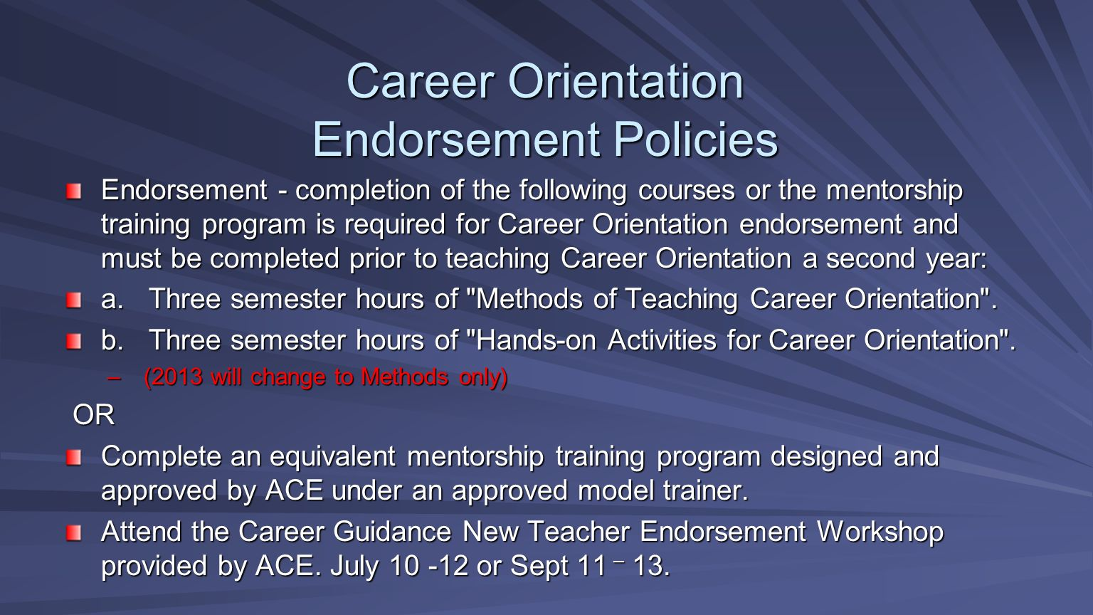 Endorsement - completion of the following courses or the mentorship training program is required for Career Orientation endorsement and must be comple