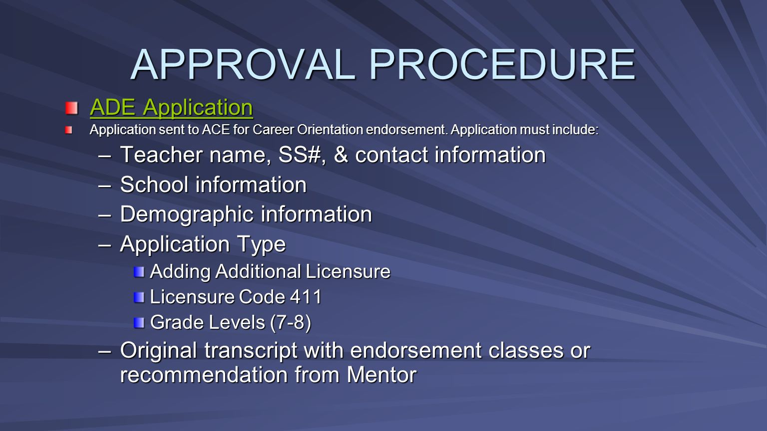 APPROVAL PROCEDURE ADE Application ADE Application Application sent to ACE for Career Orientation endorsement.