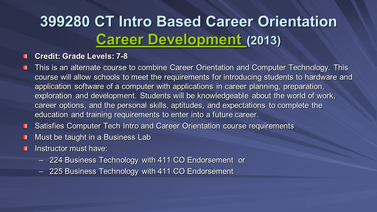 Credit: Grade Levels: 7-8 This is an alternate course to combine Career Orientation and Computer Technology. This course will allow schools to meet th