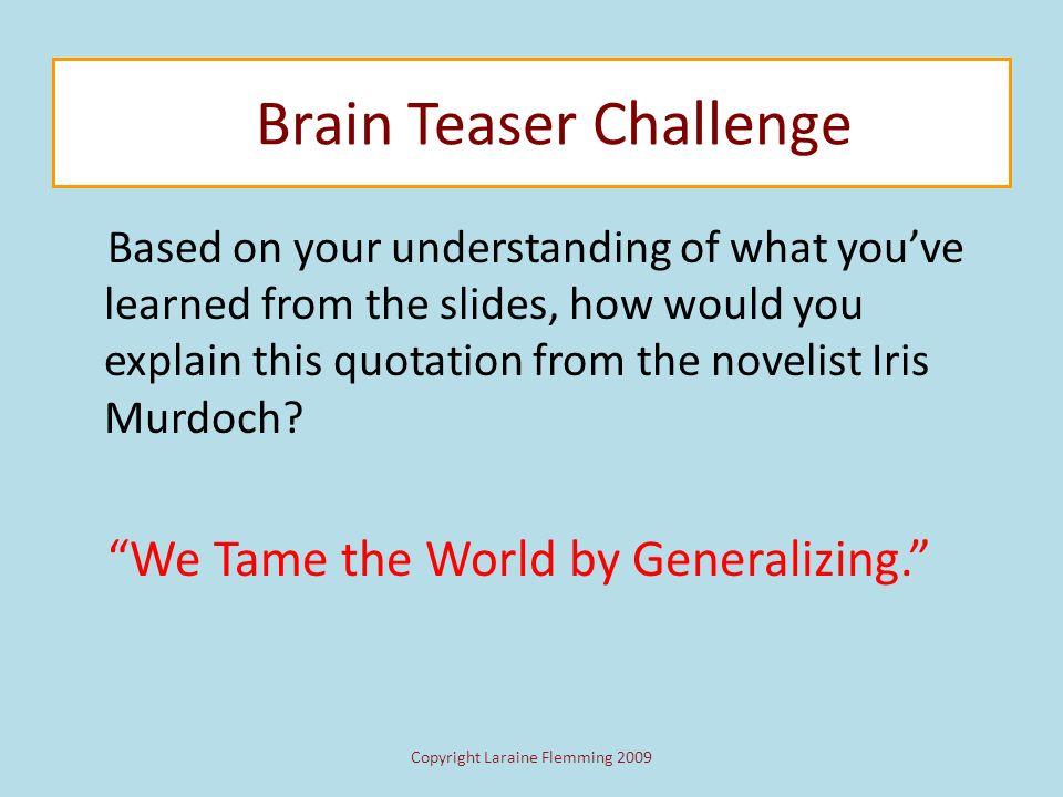 Brain Teaser Challenge Copyright Laraine Flemming 2009