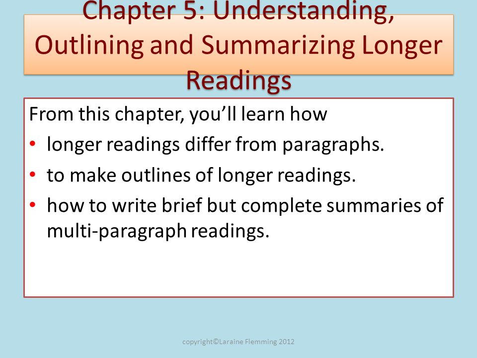 Final Wrap: Understanding, Outlining and Summarizing Longer Readings Read the following passage.