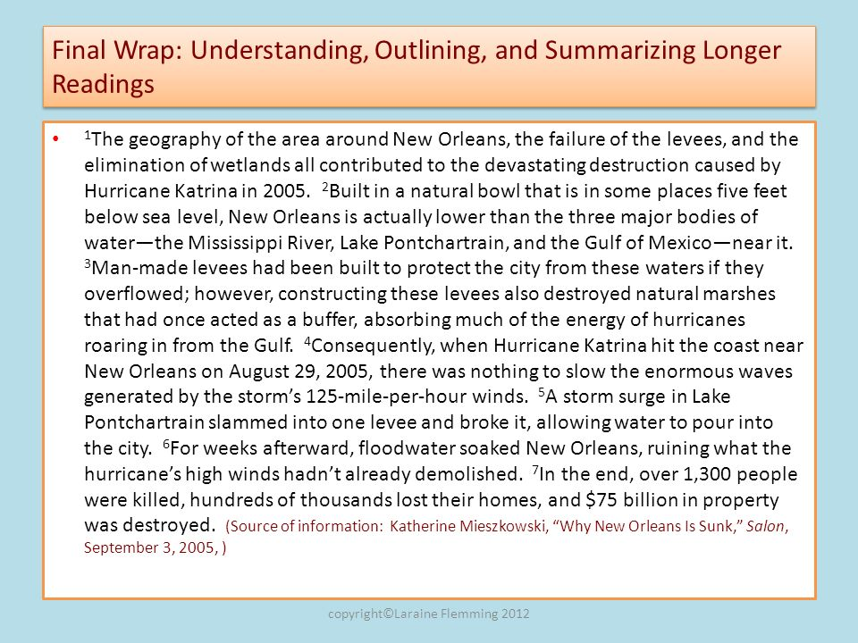 Final Wrap: Understanding, Outlining, and Summarizing Longer Readings 1 The geography of the area around New Orleans, the failure of the levees, and t