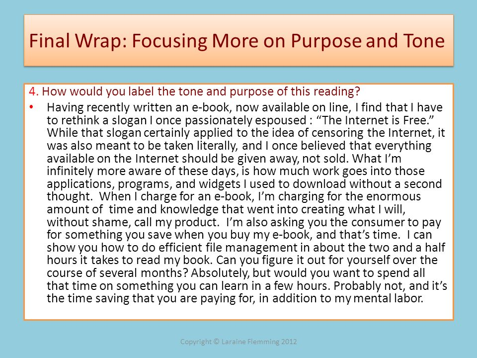 Final Wrap: Focusing More on Purpose and Tone 4. How would you label the tone and purpose of this reading? Having recently written an e-book, now avai