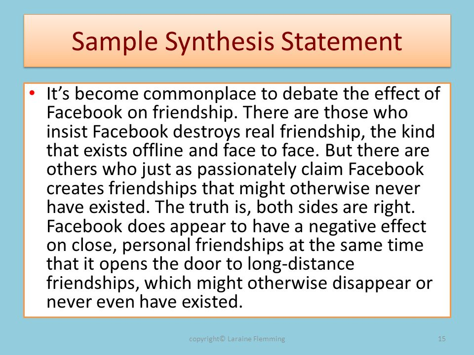 Sample Synthesis Statement Its become commonplace to debate the effect of Facebook on friendship.