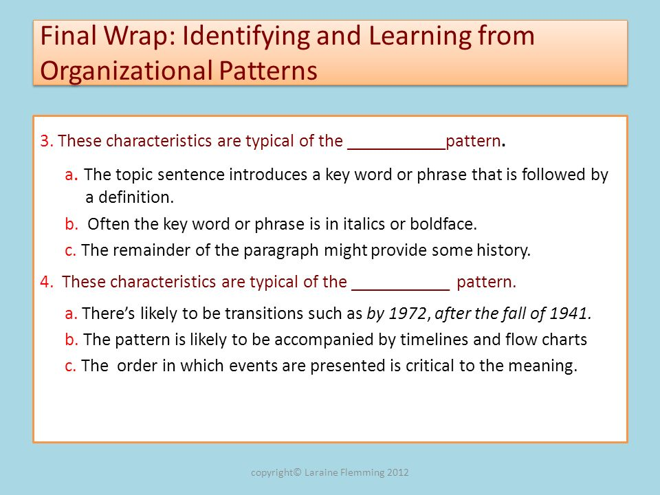 Final Wrap: Identifying and Learning from Organizational Patterns 3. These characteristics are typical of the ___________pattern. a. The topic sentenc