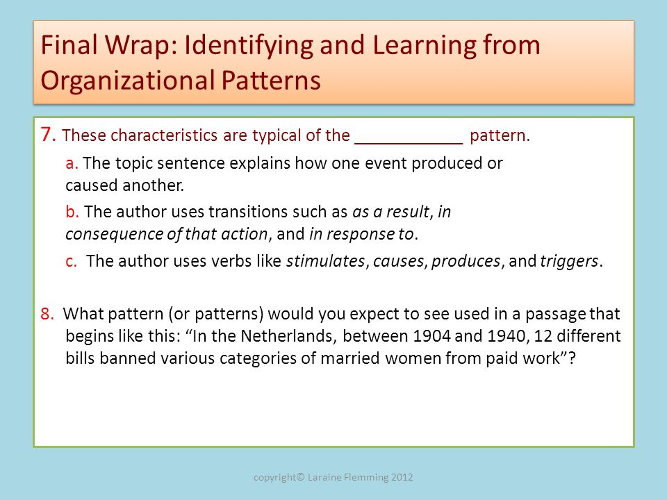 Final Wrap: Identifying and Learning from Organizational Patterns 7. These characteristics are typical of the ____________ pattern. a. The topic sente