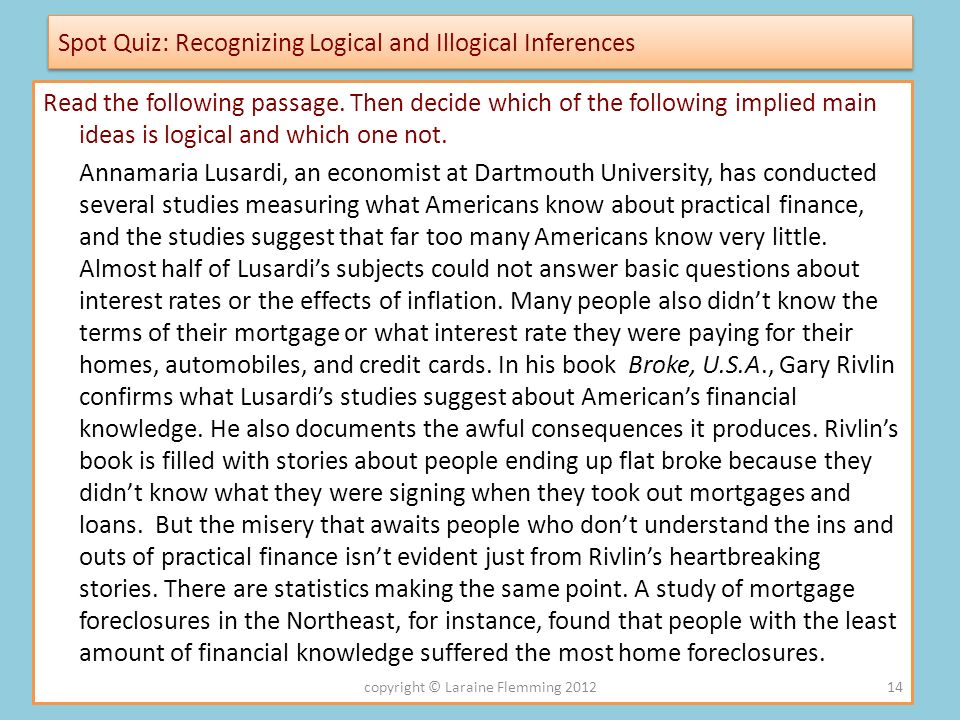Spot Quiz: Recognizing Logical and Illogical Inferences Read the following passage. Then decide which of the following implied main ideas is logical a