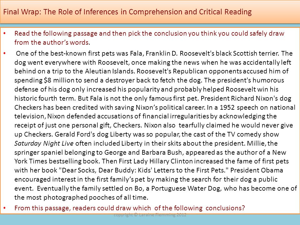 Final Wrap: The Role of Inferences in Comprehension and Critical Reading Read the following passage and then pick the conclusion you think you could s