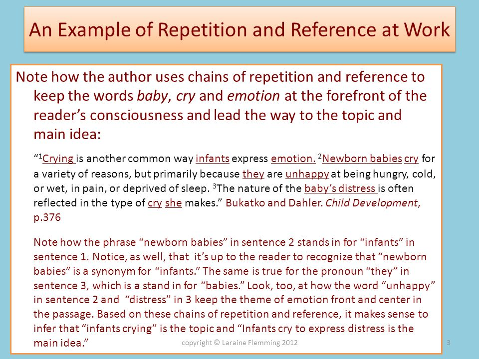 An Example of Repetition and Reference at Work Note how the author uses chains of repetition and reference to keep the words baby, cry and emotion at