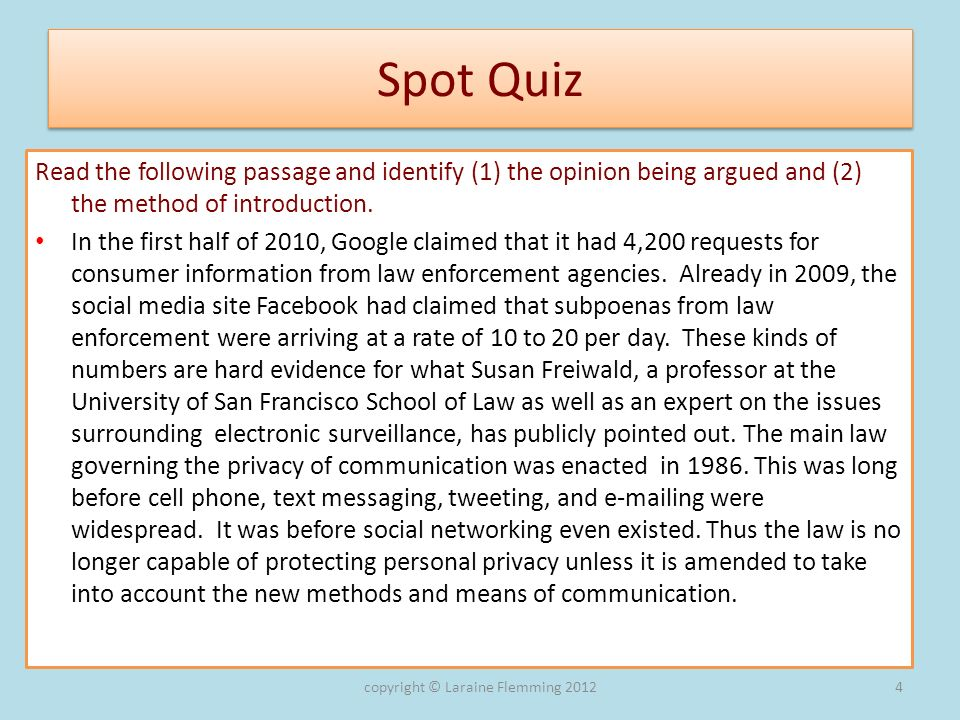 Spot Quiz Read the following passage and identify (1) the opinion being argued and (2) the method of introduction. In the first half of 2010, Google c
