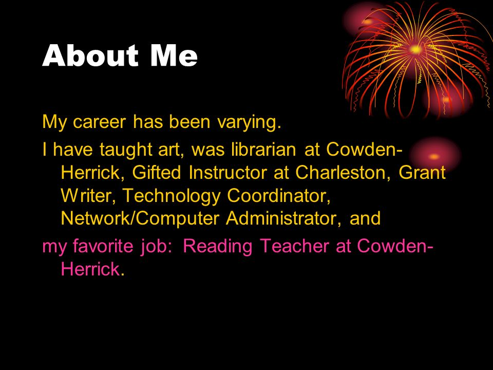 About Me My career has been varying.