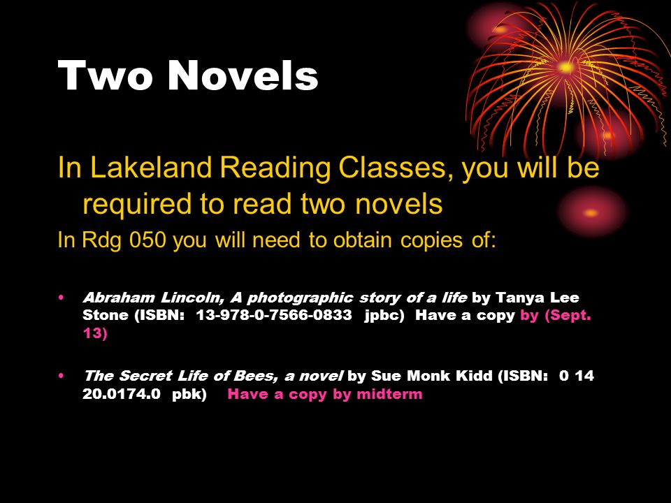 Two Novels In Lakeland Reading Classes, you will be required to read two novels In Rdg 050 you will need to obtain copies of: Abraham Lincoln, A photo