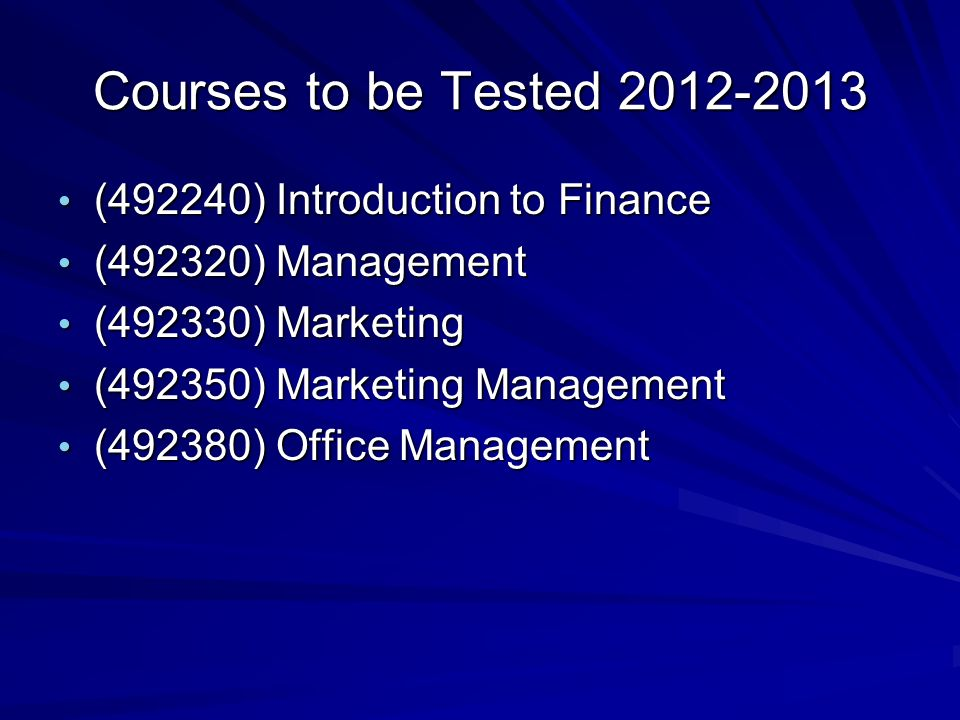 Courses to be Tested 2012-2013 (492240) Introduction to Finance (492240) Introduction to Finance (492320) Management (492320) Management (492330) Mark