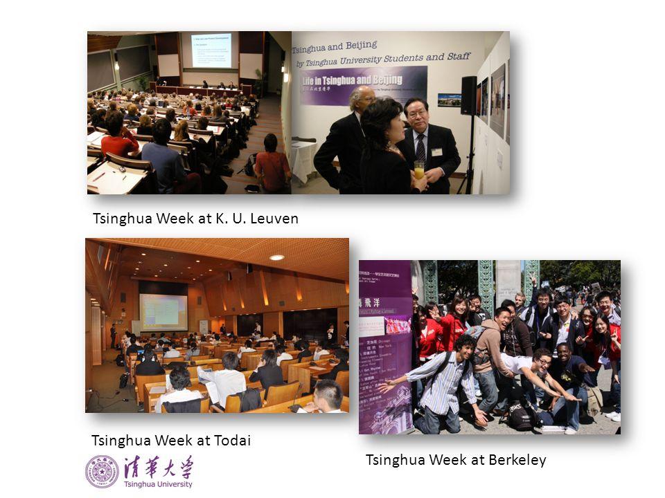 Tsinghua Week at K. U. Leuven Tsinghua Week at Berkeley Tsinghua Week at Todai