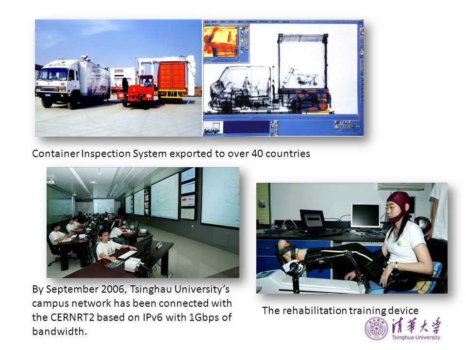 Container Inspection System exported to over 40 countries The rehabilitation training device By September 2006, Tsinghau Universitys campus network ha