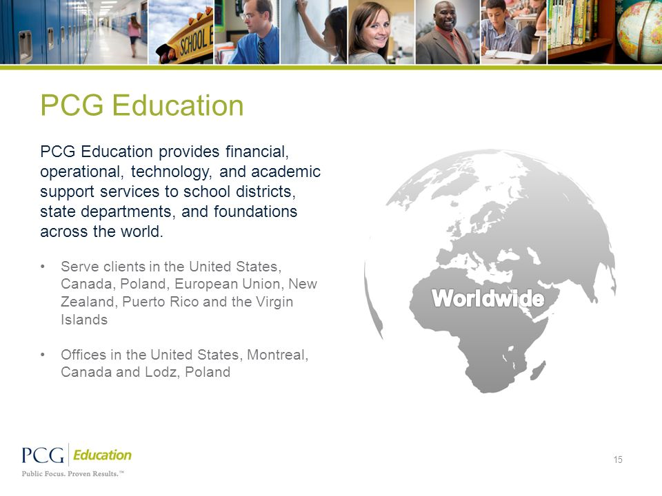 PCG Education Serve clients in the United States, Canada, Poland, European Union, New Zealand, Puerto Rico and the Virgin Islands Offices in the Unite