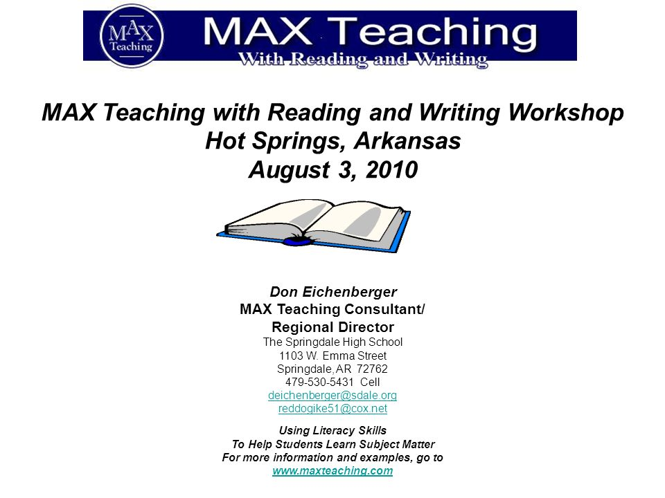 MAX Teaching with Reading and Writing Workshop Hot Springs, Arkansas August 3, 2010 Don Eichenberger MAX Teaching Consultant/ Regional Director The Sp