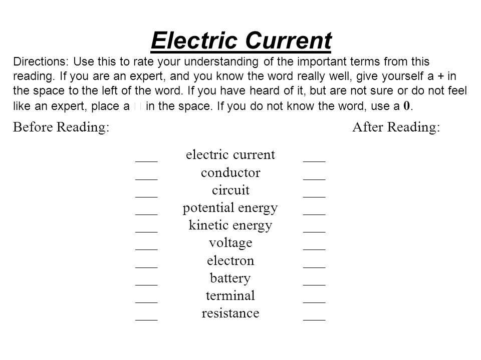 Electric Current Directions: Use this to rate your understanding of the important terms from this reading. If you are an expert, and you know the word