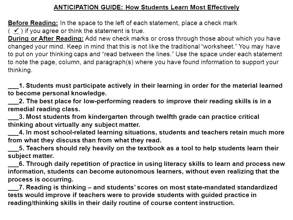 ANTICIPATION GUIDE: How Students Learn Most Effectively Before Reading: In the space to the left of each statement, place a check mark ( ) if you agre