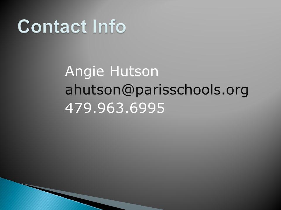 Angie Hutson ahutson@parisschools.org 479.963.6995