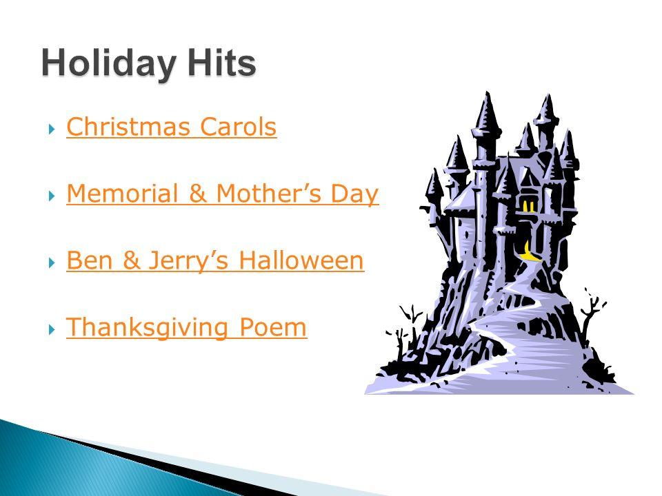 Christmas Carols Memorial & Mothers Day Ben & Jerrys Halloween Thanksgiving Poem
